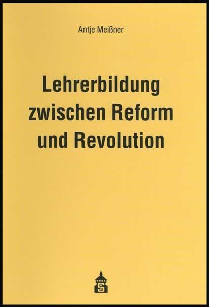 Abbildung von Meißner | Lehrerbildung zwischen Reform und Revolution | 2004