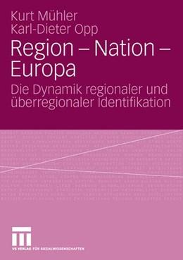 Abbildung von Mühler / Opp | Region - Nation - Europa | 2006 | Die Dynamik regionaler und übe...