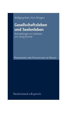 Abbildung von Röttgers / Mack | Gesellschaftsleben und Seelenleben | 2007 | Anknüpfungen an Gedanken von G... | Band 001