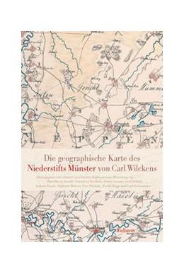 Abbildung von Hoffmann | Die geographische Karte des Niederstifts Münster von Carl Wilckens | 1. Auflage | 2021 | beck-shop.de