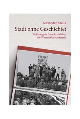 Abbildung von Kraus | Stadt ohne Geschichte? | 1. Auflage | 2021 | beck-shop.de