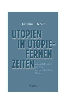 Abbildung von Herold | Utopien in utopiefernen Zeiten | 1. Auflage | 2020 | beck-shop.de