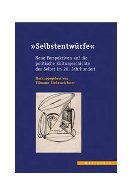 Abbildung von Siebeneichner   »Selbstentwürfe«   1. Auflage   2021   beck-shop.de