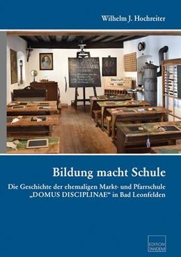 Abbildung von Hochreiter | Bildung macht Schule | 2020 | Die Geschichte der ehemaligen ...