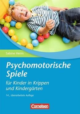 Abbildung von Herm | Psychomotorische Spiele für Kinder in Krippen und Kindergärten | 15, überarbeitete Auflage | 2013 | Buch