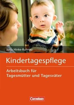 Abbildung von Hinke-Ruhnau   Kindertagespflege   2013   Arbeitsbuch für Tagesmütter un...