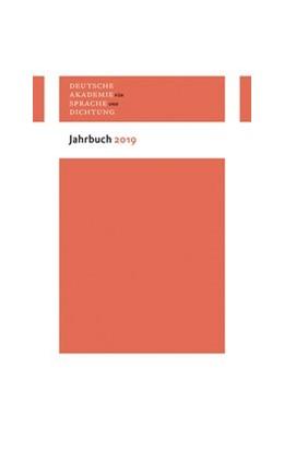 Abbildung von Deutsche Akademie für Sprache und Dichtung zu Darmstadt | Deutsche Akademie für Sprache und Dichtung zu Darmstadt. Jahrbuch 2019 | 1. Auflage | 2020 | beck-shop.de