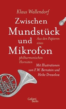 Abbildung von Wallendorf | Zwischen Mundstück und Mikrofon | 1. Auflage | 2020 | beck-shop.de