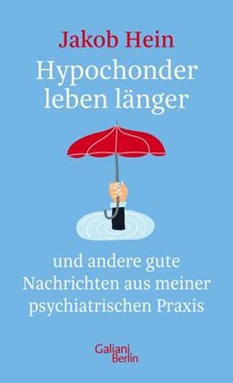 Abbildung von Hein | Hypochonder leben länger | 1. Auflage | 2020 | beck-shop.de