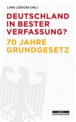 Abbildung von Lüdicke   Deutschland in bester Verfassung?   1. Auflage   2020   beck-shop.de