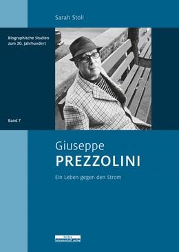 Abbildung von Majer | Giuseppe Prezzolini | 2020 | Ein Leben gegen den Strom