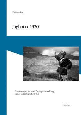 Abbildung von Loy | Jaghnob 1970 | 2005 | Erinnerungen an eine Zwangsums...