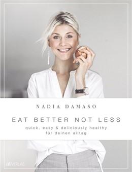 Abbildung von Damaso | EAT BETTER NOT LESS - delicious & healthy | 1. Auflage | 2020 | beck-shop.de