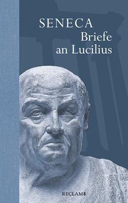 Abbildung von Seneca / Giebel | Briefe an Lucilius | 1. Auflage | 2020 | beck-shop.de