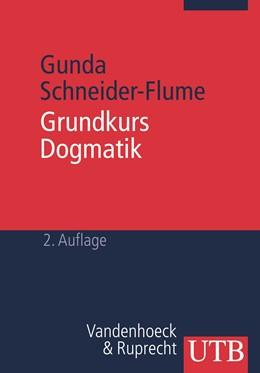 Abbildung von Schneider-Flume | Grundkurs Dogmatik | durchges. Aufl. | 2008 | Nachdenken über Gottes Geschic...