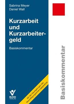 Abbildung von Wall   Kurzarbeit und Kurzarbeitergeld   1. Auflage   2020   beck-shop.de