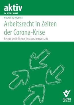 Abbildung von Däubler | Arbeitsrecht in Zeiten der Corona-Krise | 2020 | Betriebsratsarbeit - Arbeitneh...