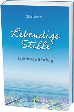 Abbildung von Ostertag | Lebendige Stille | 1. Auflage | 2020 | beck-shop.de