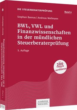 Abbildung von Bannas / Wellmann | BWL, VWL und Finanzwissenschaften in der mündlichen Steuerberaterprüfung | 5. Auflage | 2020 | beck-shop.de