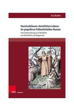 Abbildung von Rünker   Konstruktionen christlichen Lebens im populären Frühmittelalter-Roman   1. Auflage   2020   beck-shop.de