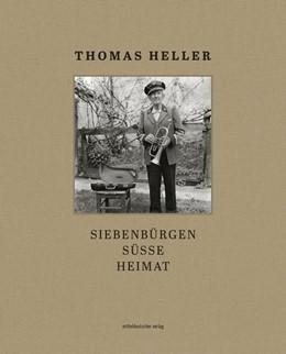 Abbildung von Heller | Siebenbürgen süsse Heimat | 1. Auflage | 2020 | beck-shop.de