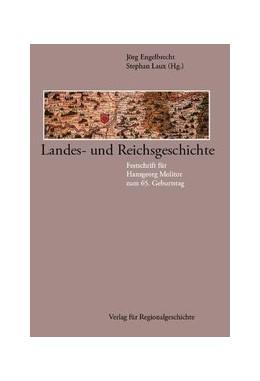 Abbildung von Engelbrecht / Laux   Landes- und Reichsgeschichte   2004   Festschrift für Hansgeorg Moli...   18