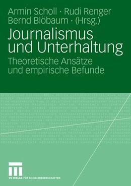 Abbildung von Scholl / Renger / Blöbaum | Journalismus und Unterhaltung | 2007 | Theoretische Ansätze und empir...