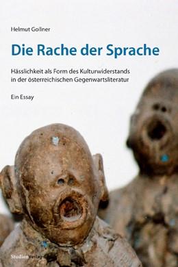 Abbildung von Gollner | Die Rache der Sprache | 2009 | Hässlichkeit als Form des Kult...