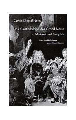 Abbildung von Klingsöhr-Leroy | Das Künstlerbildnis des Grand Siècle in Malerei und Graphik | 2002 | Vom