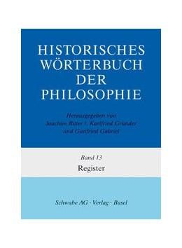 Abbildung von Kranz / Gabriel / Hühn | Historisches Wörterbuch der Philosophie | 2007 | Bd. 13: Register