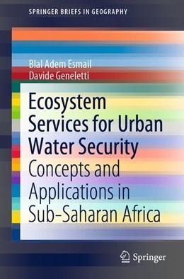 Abbildung von Adem Esmail / Geneletti | Ecosystem Services for Urban Water Security | 1. Auflage | 2020 | beck-shop.de