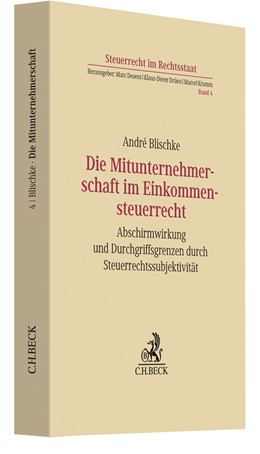 Abbildung von Blischke | Die Mitunternehmerschaft im Einkommensteuerrecht | 2020 | Abschirmwirkung und Durchgriff... | Band 4