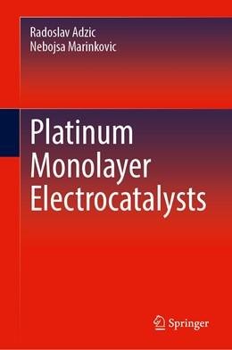 Abbildung von Adzic / Marinkovic   Platinum Monolayer Electrocatalysts   1st ed. 2020   2020