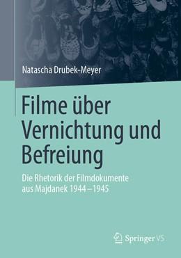 Abbildung von Drubek-Meyer | Filme über Vernichtung und Befreiung | 1. Auflage | 2020 | beck-shop.de