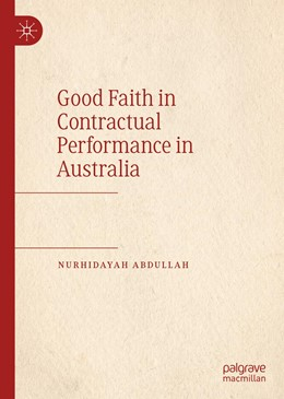 Abbildung von Abdullah | Good Faith in Contractual Performance in Australia | 1. Auflage | 2020 | beck-shop.de