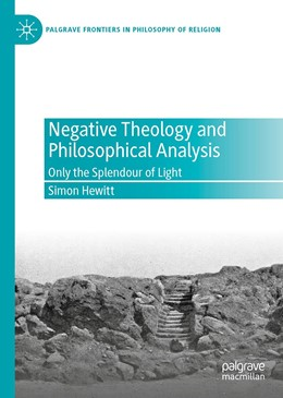 Abbildung von Hewitt | Negative Theology and Philosophical Analysis | 1st ed. 2020 | 2020 | Only the Splendour of Light