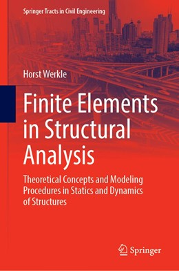 Abbildung von Werkle | Finite Elements in Structural Analysis | 1st ed. 2021 | 2020 | Theoretical Concepts and Model...