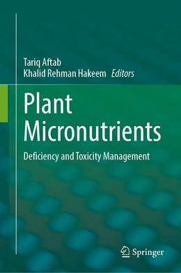 Abbildung von Aftab / Hakeem | Plant Micronutrients | 1st ed. 2020 | 2020 | Deficiency and Toxicity Manage...