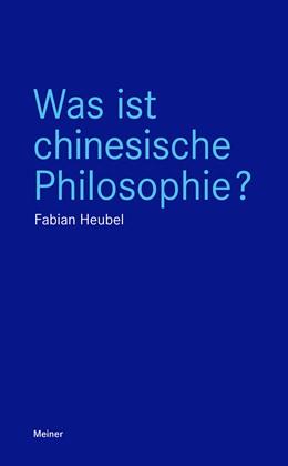 Abbildung von Heubel | Was ist chinesische Philosophie? | 2020 | Kritische Perspektiven