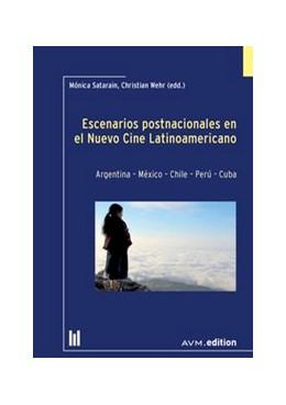 Abbildung von Satarain / Wehr   Escenarios postnacionales en el Nuevo Cine Latinoamericano   2020   Argentina – Méxiko – Chile – P...