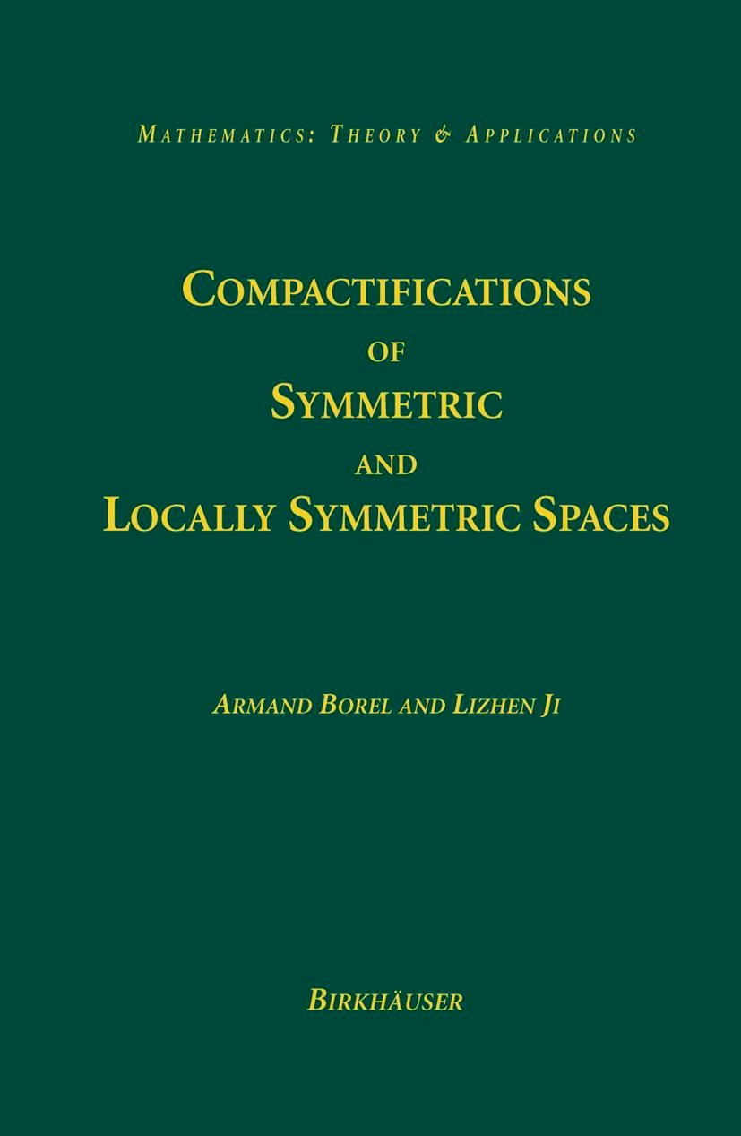 Abbildung von Borel / Ji | Compactifications of Symmetric and Locally Symmetric Spaces | 2005