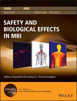 Abbildung von Shrivastava / Vaughan | Safety and Biological Effects in MRI | 1. Auflage | 2021 | beck-shop.de