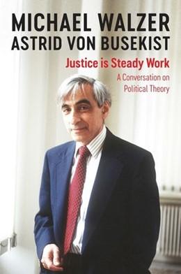 Abbildung von Walzer / von Busekist | Justice is Steady Work | 1. Auflage | 2020 | beck-shop.de
