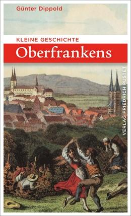 Abbildung von Dippold | Kleine Geschichte Oberfrankens | 2020