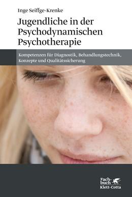 Abbildung von Seiffge-Krenke | Jugendliche in der Psychodynamischen Psychotherapie | 4., vollständig überarbeitete und erweiterte Neuausgabe 2020 | 2020 | Kompetenzen für Diagnostik, Be...