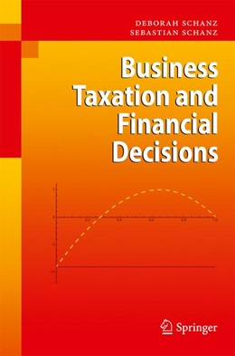 Abbildung von Schanz | Business Taxation and Financial Decisions | 1st Edition. | 2010