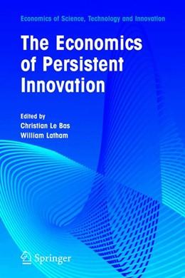 Abbildung von Bas / Latham   The Economics of Persistent Innovation: An Evolutionary View   2005   31