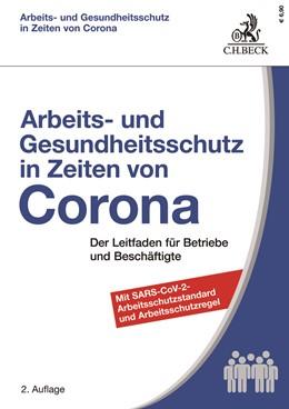 Abbildung von Arbeits- und Gesundheitsschutz in Zeiten von Corona   2. Auflage   2020   Der Leitfaden für Betriebe und...