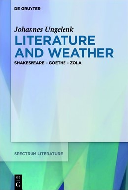 Abbildung von Ungelenk | Literature and Weather | 2020 | Shakespeare - Goethe - Zola