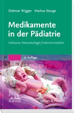 Abbildung von Wigger / Stange | Medikamente in der Pädiatrie | 6. Auflage | 2020 | Inklusive Neonatologie/ Intens...